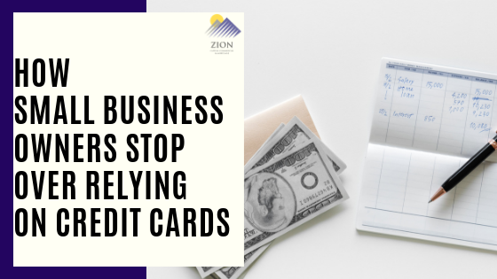 How Small Business Owners Stop Over Relying on Credit Cards