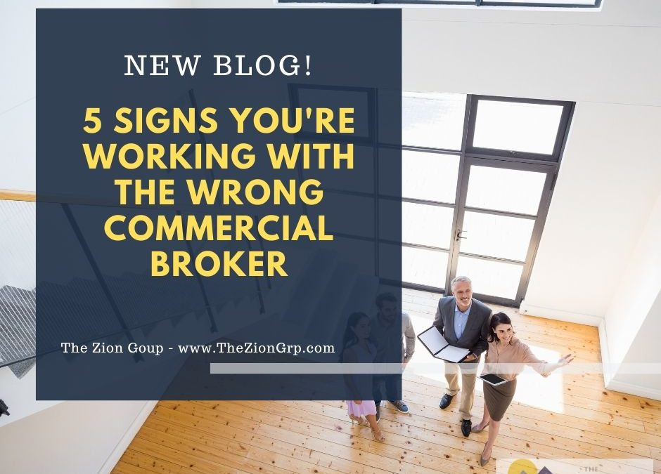 5 Signs You're Working with The Wrong Commercial Broker