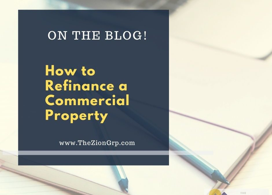 How to Refinance a Commercial Property