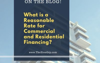What is a Reasonable Rate for Residential and Commercial Financing?