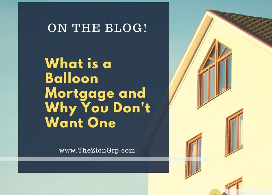 What is a Balloon Mortgage and Why You Don't Want One